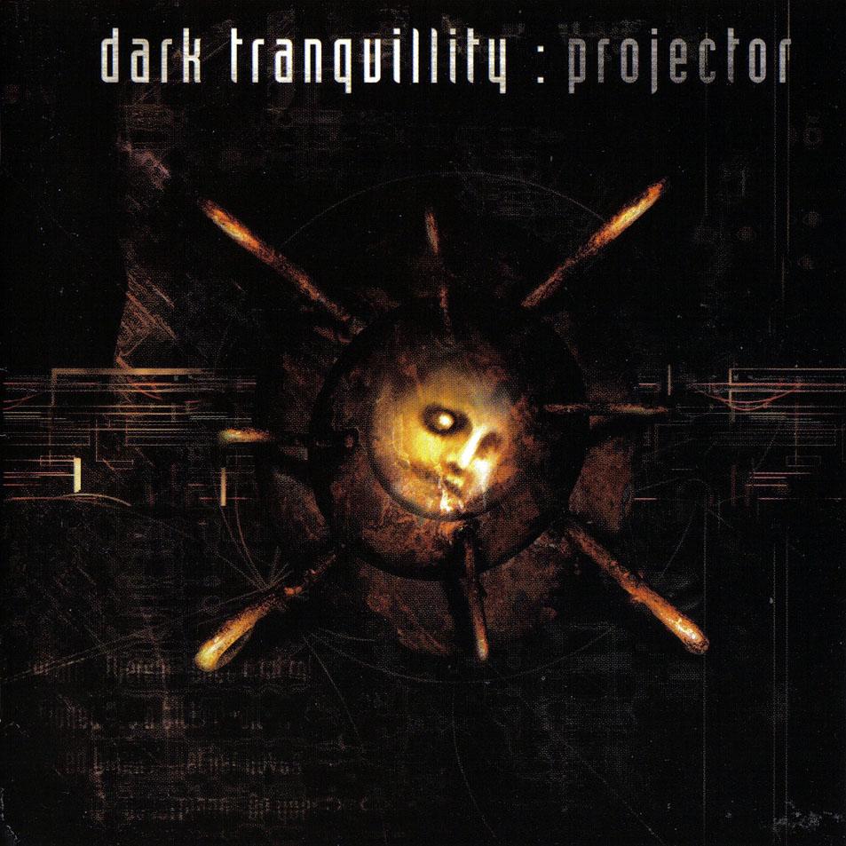"Dark Tranquillity. ""Projector"""