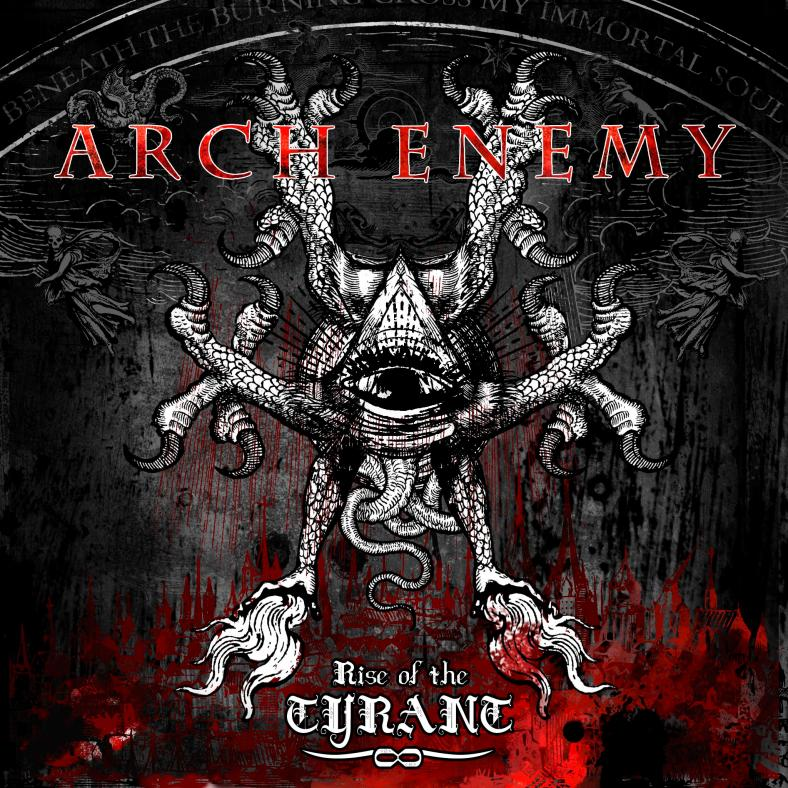 "Arch Enemy. ""Rise of the Tyrant"""