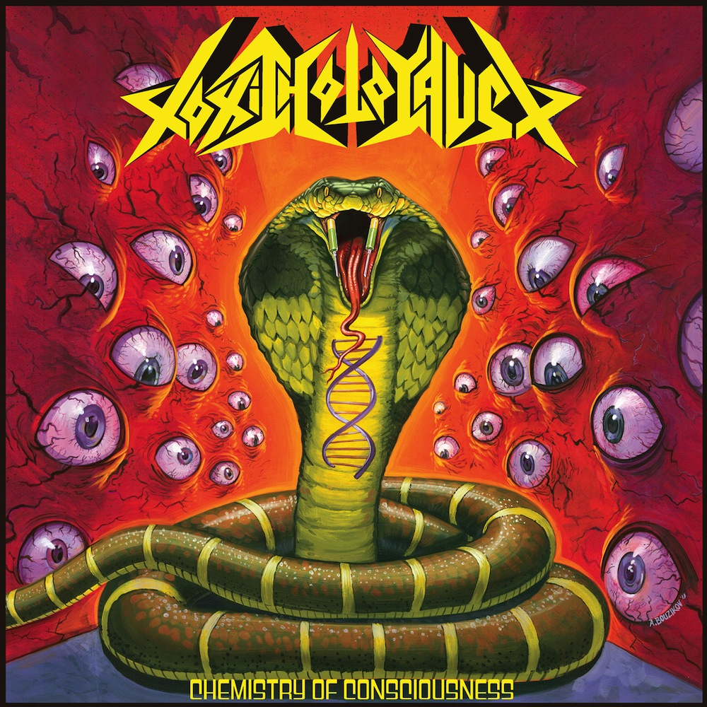 """Toxic Holocaust. """"Chemistry of Consciousness"""""""